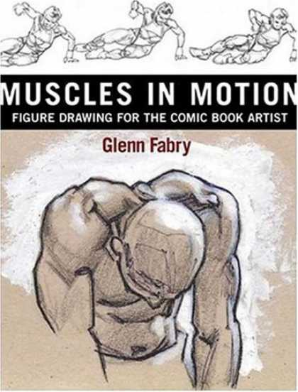 Bestselling Comics (2007) - Muscles in Motion : Figure Drawing for the Comic Book Artist by Glenn Fabry