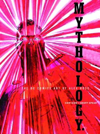 Bestselling Comics (2007) - Mythology: The DC Comics Art of Alex Ross by Alex Ross - Mythology - Superhuman - Alex Ross - Dc Comics Art - Chip Kidd