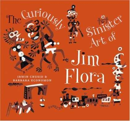 Bestselling Comics (2007) - The Curiously Sinister Art of Jim Flora by Irwin Chusid