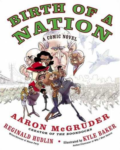 Bestselling Comics (2007) - Birth of a Nation: A Comic Novel by Aaron Mcgruder - George Bush - Ears - Planes - Army Men - Black People
