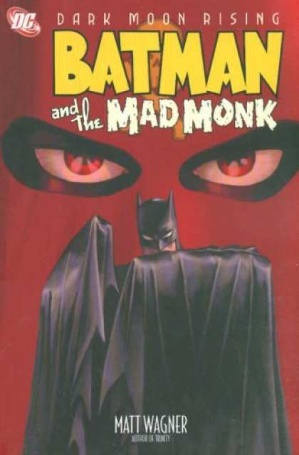 Bestselling Comics (2007) - Batman and the Mad Monk by Matt Wagner - Eyes - Bat - Cape - Dark - Red