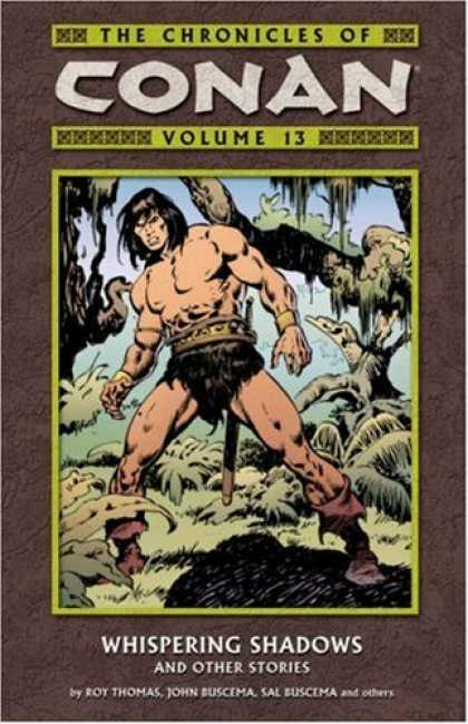 Bestselling Comics (2007) - The Chronicles Of Conan Volume 13: Whispering Shadows And Other Stories (Chronic - Whispering Shadows - Roy Thomas - John Buscema - Sal Buscema - Volume 13