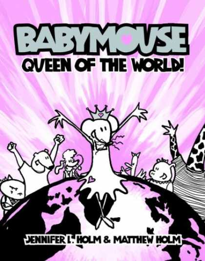 Bestselling Comics (2007) - Babymouse: Queen of the World! (Babymouse) by Jennifer Holm - Babymouse - Queen Of The World - Earth - Crown - Pig