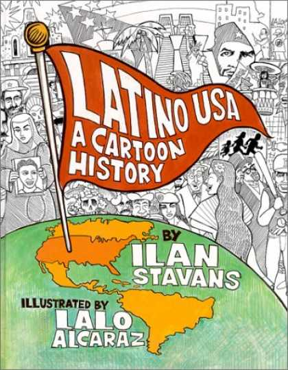 Bestselling Comics (2007) - Latino USA: A Cartoon History by Ilan Stavans - Latino Usa - A Cartoon History - Ilan Stavans - Lalo Alcaraz - Cap