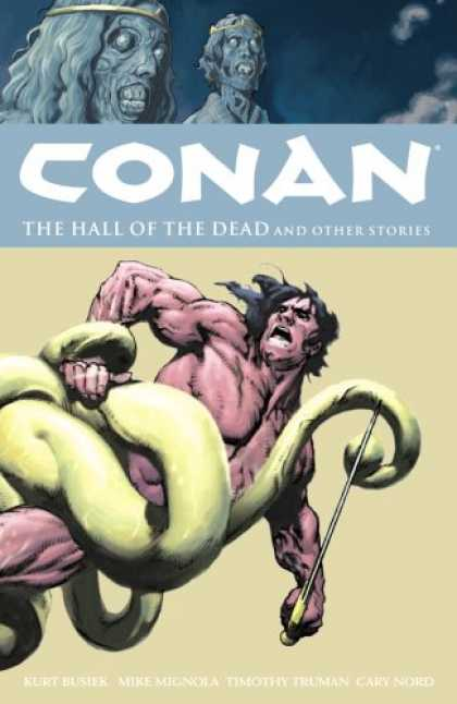 Bestselling Comics (2007) - Conan Volume 4: The Halls of the Dead and Other Stories (Conan (Graphic Novels)) - Conan - Hall Of The Dead - Other Stories - Mike Mignoia - Kurt Busiek
