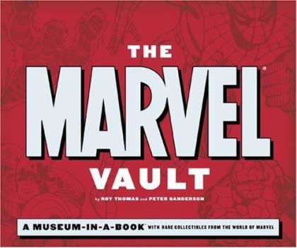 Bestselling Comics (2007) - The Marvel Vault: A Museum-in-a-book With Rare Collectibles from the World of Ma