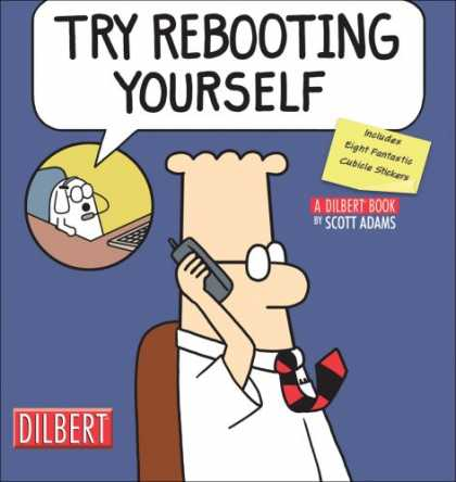 Bestselling Comics (2007) - Try Rebooting Yourself: A Dilbert Collection (Dilbert Book) by Scott Adams - Cellphone - Calling - Sitting - Nicktie - Cartoon