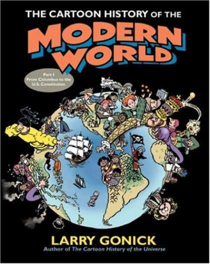 Bestselling Comics (2007) - The Cartoon History of the Modern World Part 1: From Columbus to the U.S. Consti - Cartoon History Of The Modern World - Sailboat - Pirate Flag - Royalty - Larry Gonick