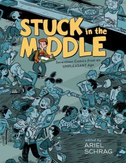 Bestselling Comics (2007) - Stuck in the Middle: 17 Comics from an Unpleasant Age - Stuck In The Middle - Seventeen Comics - Unpleasant Age - Ariel Schrag - Cafeteria