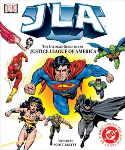Bestselling Comics (2007) - JLA:The Ultimate Guide to the Justice League of America by Scott Beatty