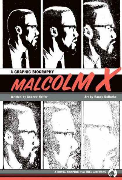Bestselling Comics (2007) - Malcolm X: A Graphic Biography - Graphic Novel - Black And White Colors - Malcolm X - Biography - Hopefully Accuarate