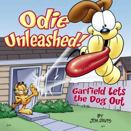 Bestselling Comics (2007) - Odie Unleashed!: Garfield Lets the Dog Out (Garfield Classics) by Jim Davis - Cat - Dog - Tongue - Kicking - Flying