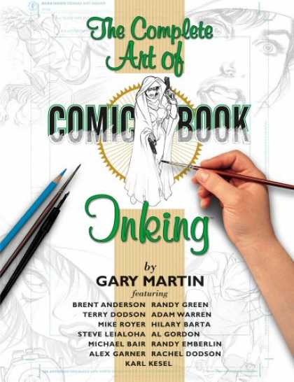 Bestselling Comics (2007) - The Art Of Comic-Book Inking 2nd Edition by Gary Martin - Inking - Drawing - Guns - Pencils - Paintbrush