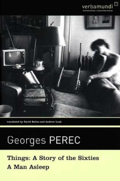 Bestselling Comics (2007) - Things: A Story of the Sixties; A Man Asleep (Verba Mundi) by Georges Perec - Things A Story Of The Sixties - A Man Asleep - Georges Perec - Verbamundi - Television