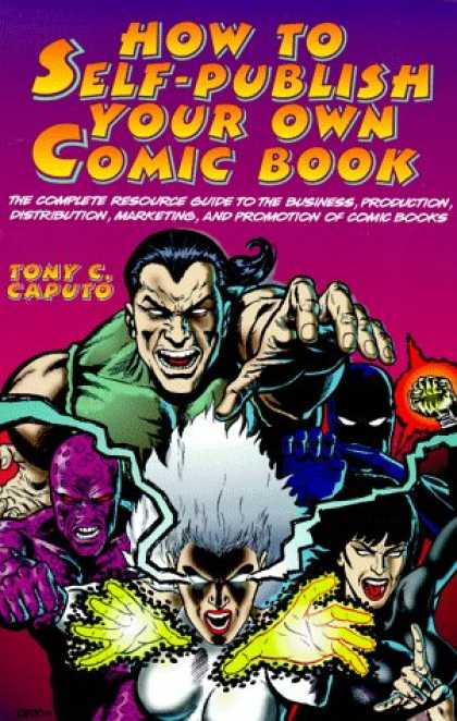 Bestselling Comics (2007) - How to Self-Publish Your Own Comic Book by Tony Caputo - Self Publish - How To - Write - Market - Promote