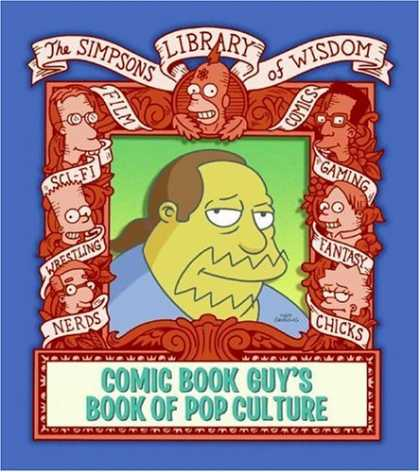 Bestselling Comics (2007) - Comic Book Guy's Book of Pop Culture (Simpsons Library of Wisdom) by Matt Groeni