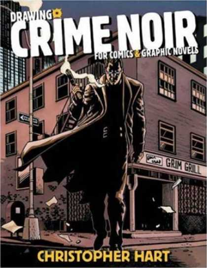 Bestselling Comics (2007) - Drawing Crime Noir: For Comics and Graphic Novels by Christopher Hart