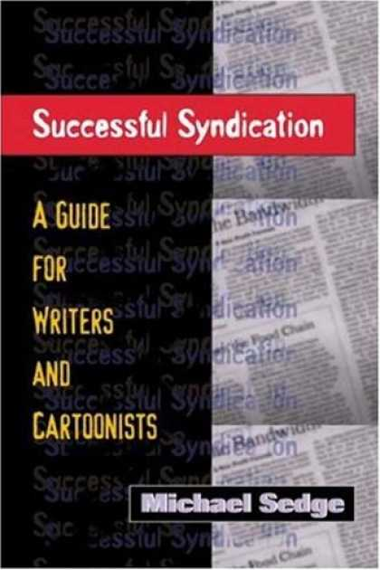 Bestselling Comics (2007) - Successful Syndication: A Guide for Writers and Cartoonists by Michael Sedge - Successful Syndication - Micheal Sedge - Newspaper - Text - A Guide For Writers And Cartoonists