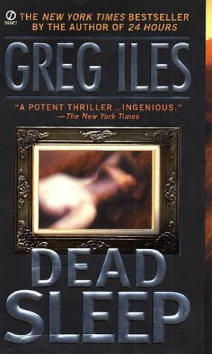 Bestselling Comics (2007) - Dead Sleep by Greg Iles - New York Times - Bestseller - Greg Iles - Potent Thriller - Ingenious