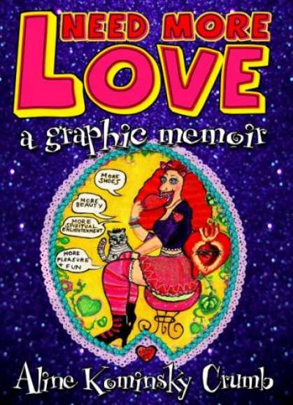 Bestselling Comics (2007) - Need More Love: A Graphic Memoir by Aline Kominsky Crumb