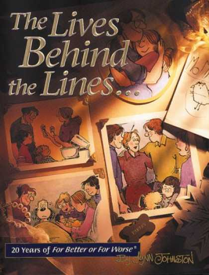 Bestselling Comics (2007) - The Lives Behind the Lines: 20 Years of For Better or For Worse by Lynn Johnston