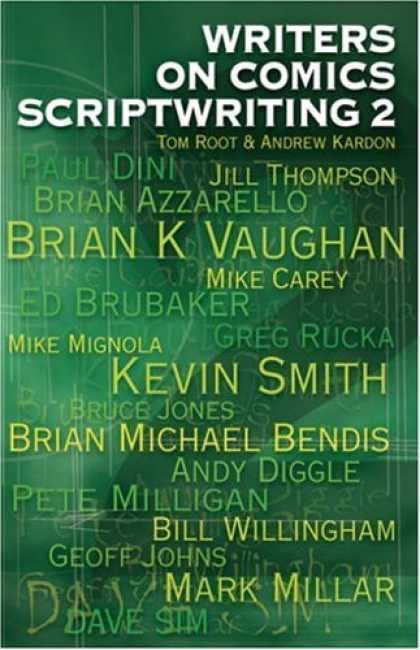 Bestselling Comics (2007) - Writers on Comics Scriptwriting, Vol. 2 by Andrew Kardon - Jill Thompson - Brain K Vaughan - Mike Carey - Brain Michael Bendis - Bill Willingham