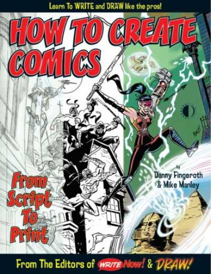 Bestselling Comics (2007) - How To Create Comics, From Script To Print by Danny Fingeroth