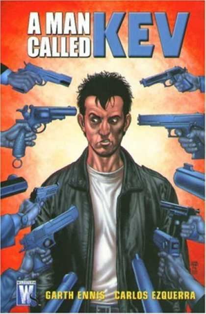 Bestselling Comics (2007) - A Man Called Kev (Authority (Graphic Novels)) by Garth Ennis - Man - Kev - Hands - Guns - Jacket