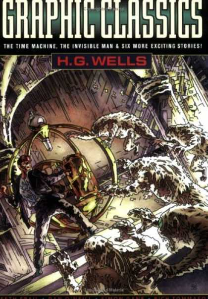 Bestselling Comics (2007) - Graphic Classics Volume 3: H. G. Wells - 2nd Edition (Graphic Classics (Graphic - Hg Wells - Time Machine - Invisible Man - Machine - Monsters