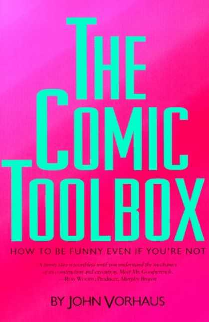 Bestselling Comics (2007) - The Comic Toolbox: How to Be Funny Even If You're Not by John Vorhaus