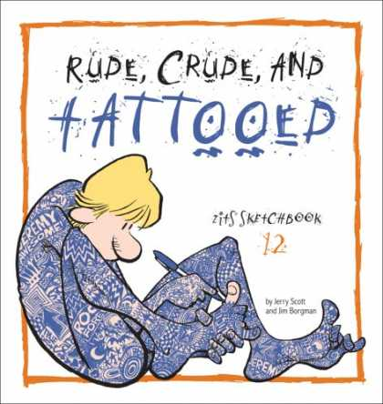 Bestselling Comics (2007) - Rude, Crude, and Tattooed (Zits Sketchbook) by Jim Borgman