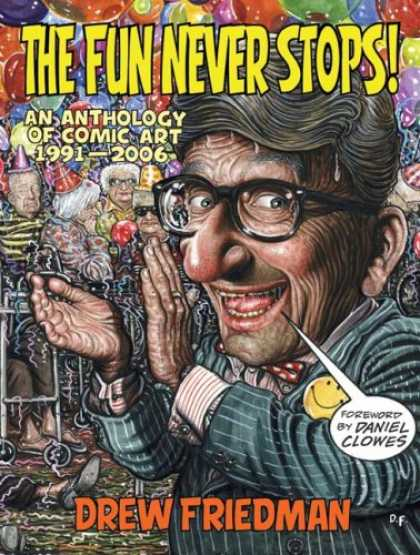 Bestselling Comics (2007) - The Fun Never Stops!: An Anthology of Comic Art 1991-2006 by Drew Friedman - Unstopable Fun - Funny Jokes - Bast Jokes Book - Make Halthy Life - Jokes Of Drew Friedman