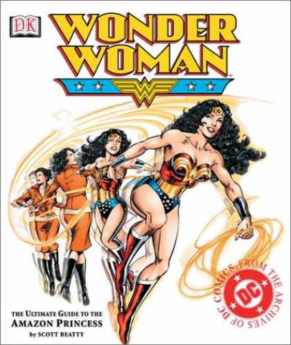 Bestselling Comics (2007) - Wonder Woman: The Ultimate Guide to the Amazon Princess by Scott Beatty