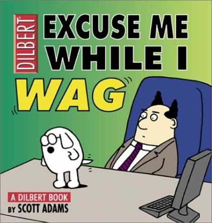 Bestselling Comics (2007) - Excuse Me While I Wag: A Dilbert Book (Adams, Scott, Dilbert Book.) by Scott Ada