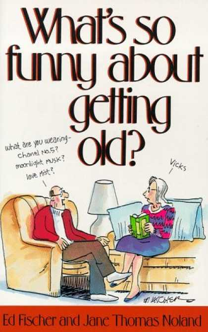 Bestselling Comics (2007) - What's So Funny About Getting Old? by Jane Thomas Noland - Old Man - Old Woman - Perfume - Couch - Pillows