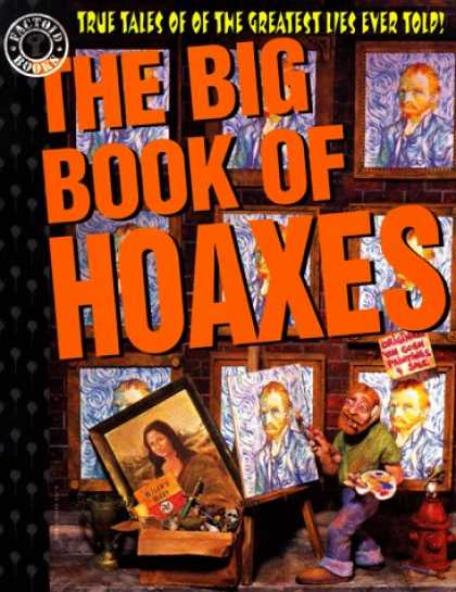 Bestselling Comics (2007) - The Big Book of Hoaxes: True Tales of the Greatest Lies Ever Told! (Factoid Book