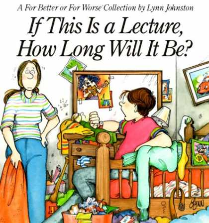 Bestselling Comics (2007) - If This Is A Lecture, How Long Will It Be ?: A For Better or For Worse Collectio - Family - Canada - Humor Cartoons - Lynn Johnston - Comic Strip