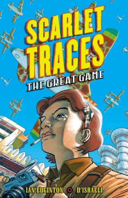 Bestselling Comics (2007) - Scarlet Traces: The Great Game by Ian Edginton - War Planes - Camera - Cigarette - Photographer - Blue Sky