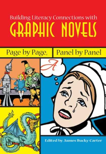 Bestselling Comics (2007) - Building Literacy Connections with Graphic Novels: Page by Page, Panel by Panel - Graphic Novels - Literacy Connections - James Bucky Carter - Scarecrow - Tin Man