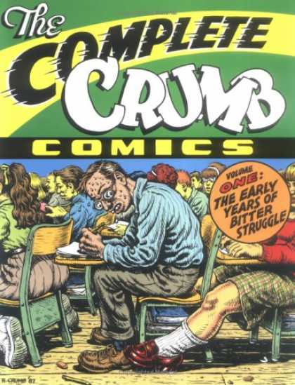 Bestselling Comics (2007) - Complete Crumb Comics: The Early Years of Bitter Struggle (Complete Crumb Comics - Volume One - Early Years Of Bitter Struggle - Students - Desk - Sweating Bullets