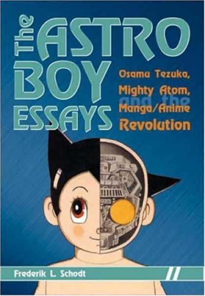 Bestselling Comics (2007) - Astro Boy Essays: Osamu Tezuka, Mighty Atom, and the Manga/Anime Revolution by F - Robot - Half Face - Gold Circle - Pointed Ear - Machine