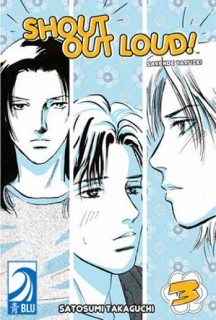 Bestselling Comics (2007) - Shout Out Loud! Volume 3: (Yaoi) by Satosumi Takaguchi