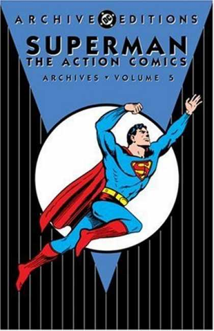 Bestselling Comics (2007) - Superman: The Action Comics Archives, Vol. 5 (DC Archive Editions) by Jerry Sieg - Superman - Red Cape - Flying - Blue Suit - Dc