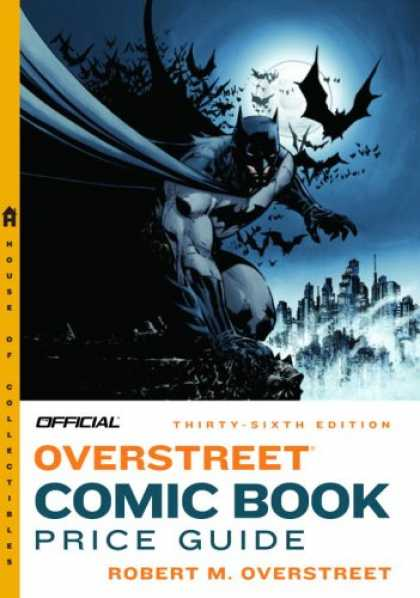 Bestselling Comics (2007) - The Official Overstreet Comic Book Price Guide, 36th Edition (Official Overstree - Comic Book Price Guide - Overstreet Comic Book Guide - Batman Cover - 36th Edition Guide - Official Guide