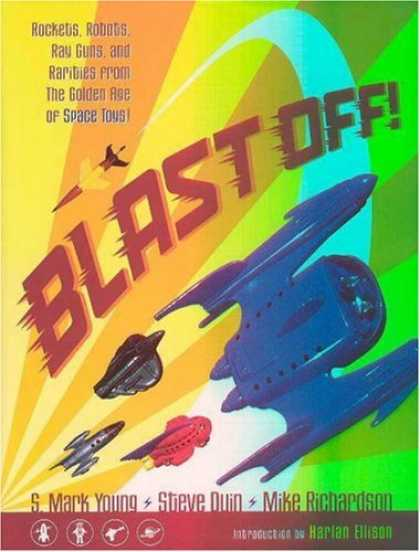Bestselling Comics (2007) - Blast Off! Rockets, Robots, Ray Guns, and Rarities from the Golden Age of Space - Rockets - Robots - The Golden Age Of Space Toys - Rarities - Steve Duinh