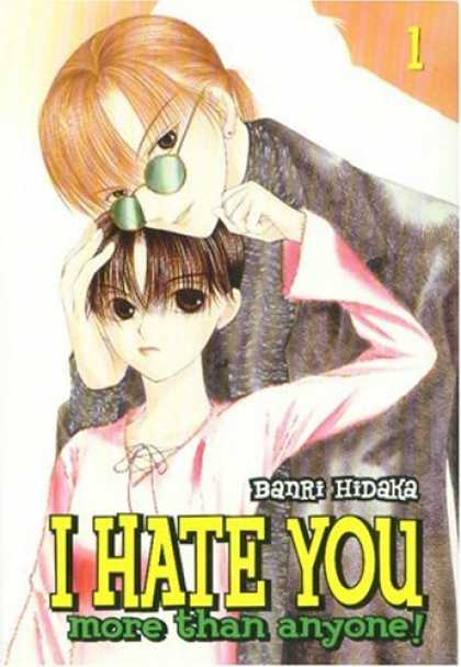 Bestselling Comics (2007) - I Hate You More Than Anyone - Volume 1 (I Hate You More Than Anyone) by Banri Hi