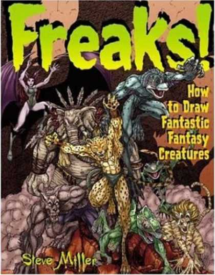 Bestselling Comics (2007) - Freaks!: How to Draw Fantastic Fantasy Creatures (Fantastic Fantasy Comics) by S - How To Draw Tantastic Fantasy Creatures - Leopard Man - Elephant Man - Frog Man - Tiger Woman
