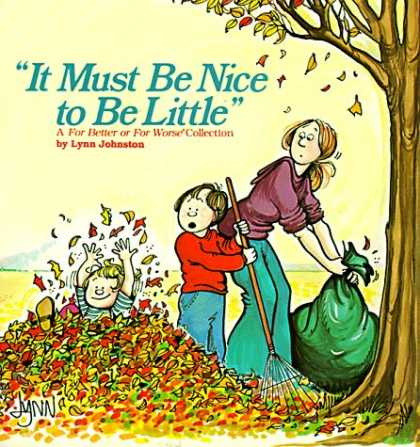 Bestselling Comics (2007) - It Must Be Nice To Be Little by Lynn Johnston - Leaves - Rake - Tree - Children Playing - Trash Bag