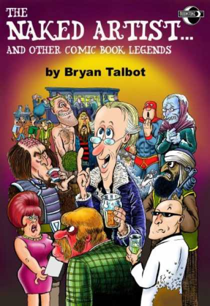 Bestselling Comics (2007) - The Naked Artist...And Other Comic Book Legends by Bryan Talbot