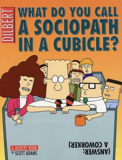 Bestselling Comics (2007) - What Do You Call A Sociopath In A Cubicle? Answer: A Coworker (A Dilbert Trea - Sociopath - Cubicle - Office Humor - Scott Adams - Coworker